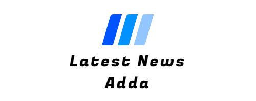 Latest News Adda