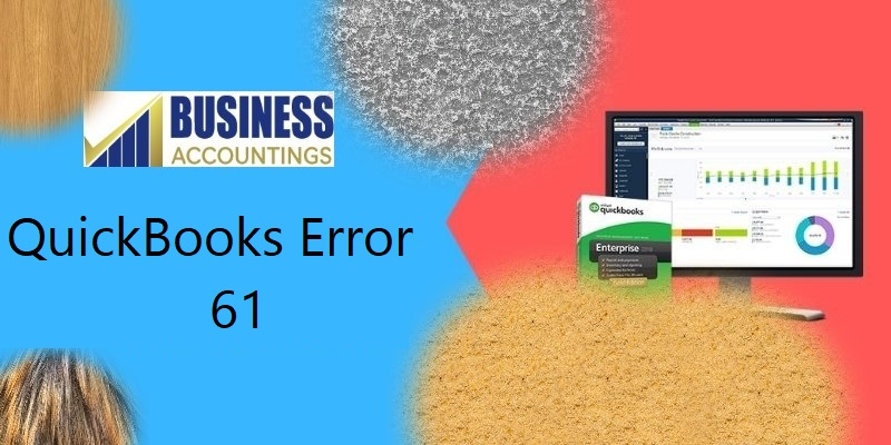 QuickBooks Error 61 – Easy Methods to Resolve, Latest News Adda