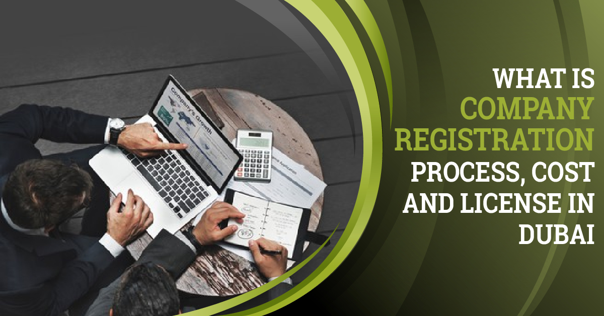 What is Company Registration in Dubai Process, License, and Cost, Latest News Adda